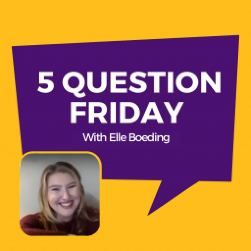 5 Question Friday with Elle Boeding