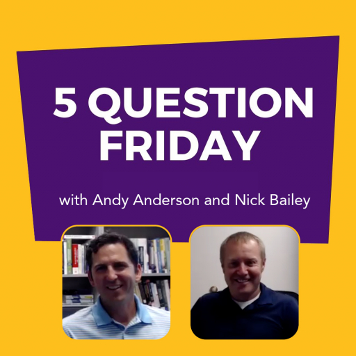 Five Question Friday with Andy Anderson and Nick Bailey
