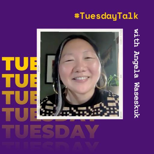 Tuesday Talk with Angela Waseskuk