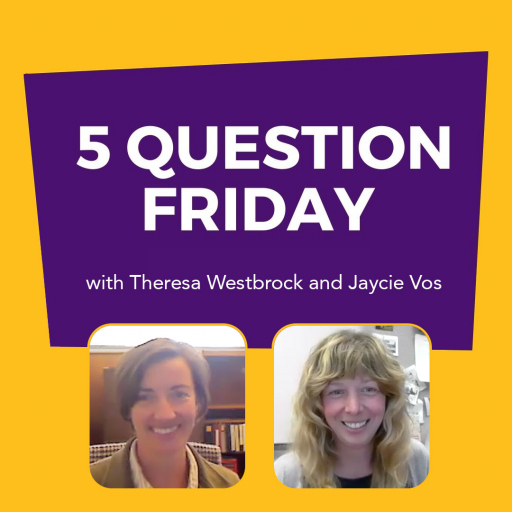 #FiveQuestionFriday with Theresa Westbrock and Jaycie Vos